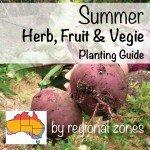 Vegetable planting Summer Herb, Fruit & Vegie Planting Guide by austrlian regional zones