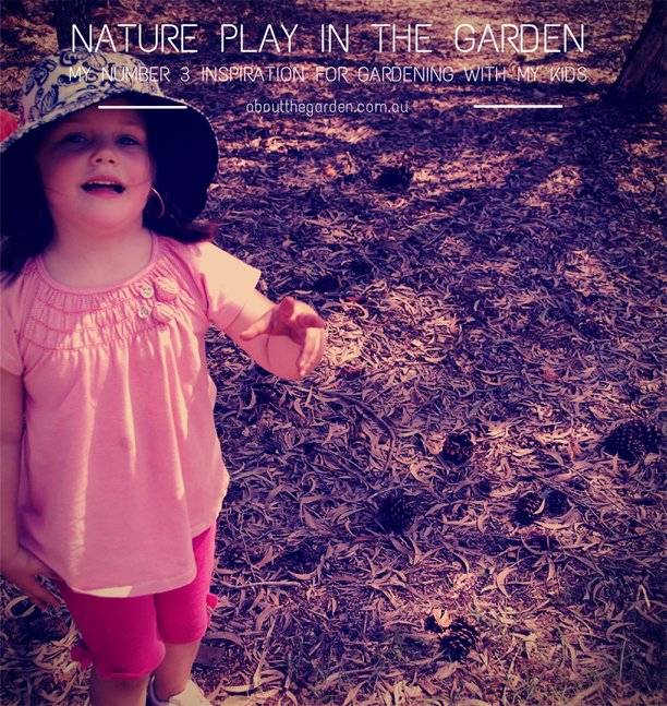 Nature play in the garden number 3 reason for gardening with my kids.jpg
