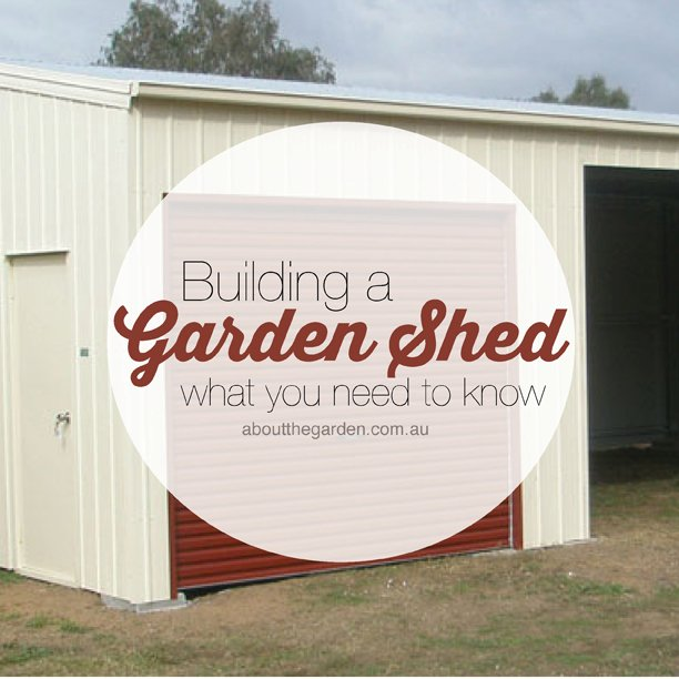 Building a garden shed what you need to know