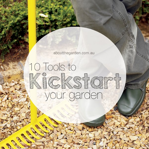 10 tools to kickstart your garden