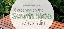 Gardening on the south side in Australia #aboutthegardenmagazine