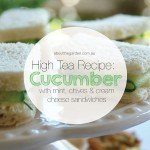 High tea recipe cucumber with mint chives and cream cheese sandwiches