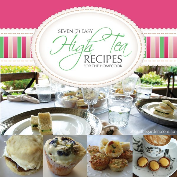 seven easy high tea recipes for the homecook