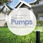 Everything you need to know about pressure pumps about the garden