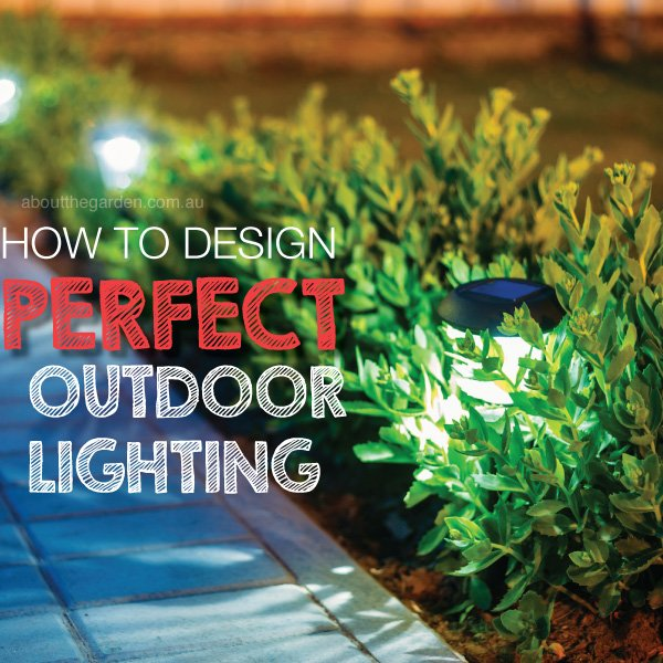 How to Design outdoor lighting #aboutthegardenmagazine.indd